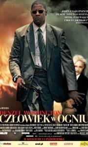 Człowiek w ogniu online / Man on fire online (2004) | Kinomaniak.pl
