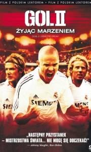 Gol ii: żyjąc marzeniem online / Goal ii: living the dream online (2007) | Kinomaniak.pl