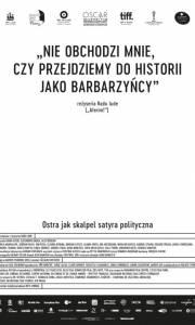 Nie obchodzi mnie, czy przejdziemy do historii jako barbarzyńcy online / Îmi este indiferent daca în istorie vom intra ca barbari online (2018)   Kinomaniak.pl